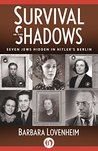 Survival in the Shadows: Seven Jews Hidden in Hitler's Berlin