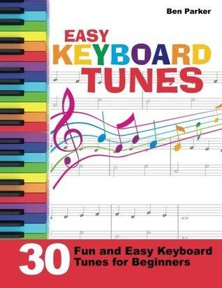 Easy Keyboard Tunes: 30 Fun and Easy Keyboard Tunes for Beginners