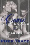 Darker (Come When Called #5)