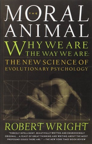 The Moral Animal: Why We Are the Way We Are: The New Science of Evolutionary Psychology (Paperback)