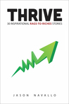 Thrive: 30 Inspirational Rags-to-Riches Stories