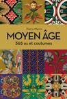 Moyen-Âge : 365 us et coutumes