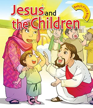 Jesus and the Children (Baby's First Bible 17)