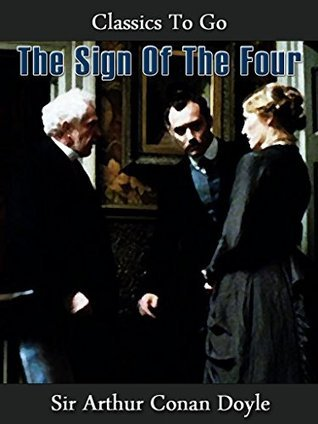 The Sign of the Four: Revised Edition of Original Version