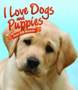 I Love Dogs & Puppies (Over 50 Breeds)