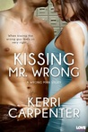 Kissing Mr. Wrong by Kerri Carpenter