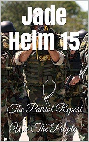 Jade Helm 15: The Patriot Report