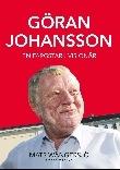 Göran Johansson 1945-2014: en färgstark visionär