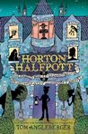 Horton Halfpott; or, The Fiendish Mystery of Smugwick Manor; ... by Tom Angleberger