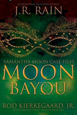 Moon Bayou(Samantha Moon Case Files 1)