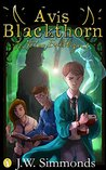 Avis Blackthorn: Is Not An Evil Wizard! (Wizard Magic School, #1)