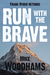 Run With The Brave by Mike Woodhams