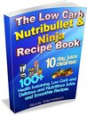 The Low Carb Nutribullet & Ninja Recipe Book: 10 day juice cleanse: 100+ Health Sustaining Low Carb and Delicious and Nutritious Juice and Smoothie Recipes ... for Weight Loss, Women's Health Diet)