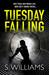 Tuesday Falling by S. Williams