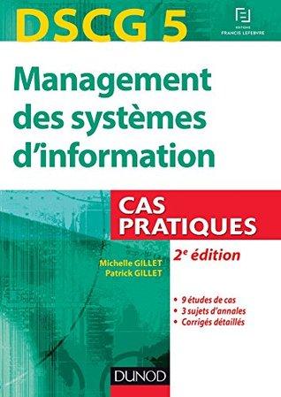 DSCG 5 - Management des systèmes d'information - 2e édition - Cas pratiques : Cas pratiques (DSCG 5 - Management des systèmes d'information - DSCG 5 t. 1)