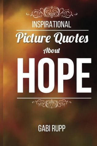 Hope Quotes Inspirational Picture Quotes About Hope 4 By Gabi Rupp