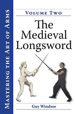 The Medieval Longsword: A Training Manual