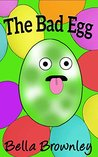 The Bad Egg: (Books for Kids Ages 2-8) Kids Books, Children's Books, Picture Books, Stories for Kids