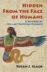 Hidden From the Face of Humans; A Mystery of the Last Egyptian Dynasty