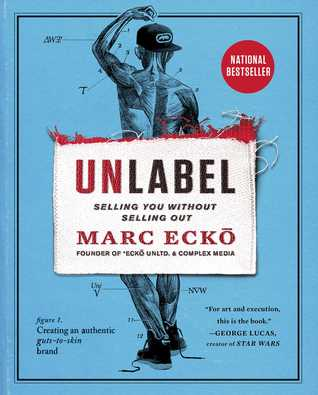 Unlabel: Selling You Without Selling Out por Marc Ecko
