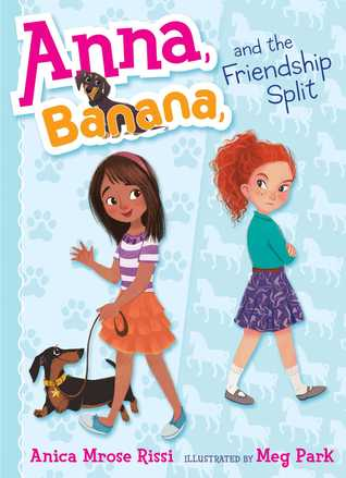 Anna, Banana, and the Friendship Split (Anna, Banana, #1)