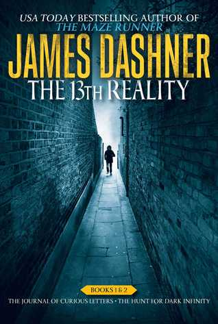 The 13th Reality: The Journal of Curious Letters / The Hunt for Dark Infinity (The 13th Reality, #1-2)