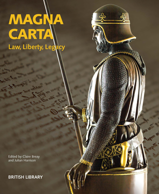 Magna Carta: Law, Liberty, Legacy