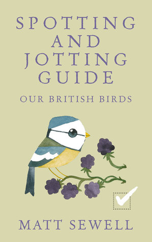Our British Birds: Spotting and Jotting Guide