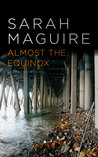 Almost the Equinox: Selected Poems