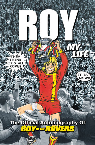 roy-of-the-rovers-the-official-autobiography-of-roy-of-the-rovers