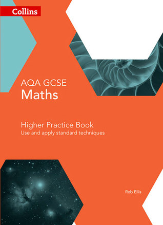 Collins GCSE Maths — AQA GCSE Maths Higher Practice Book: Use and Apply Standard Techniques