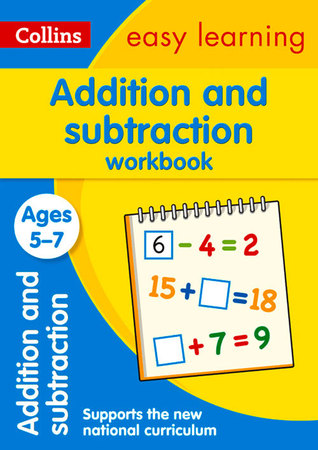 Collins Easy Learning Age 5-7 — Addition and Subtraction Workbook Ages 5-7: New Edition