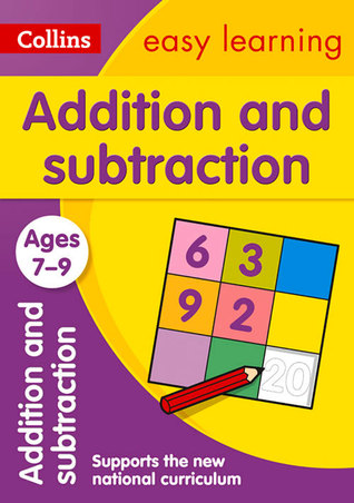 Collins Easy Learning Age 7-11 — Addition and Subtraction Ages 7-9: New Edition