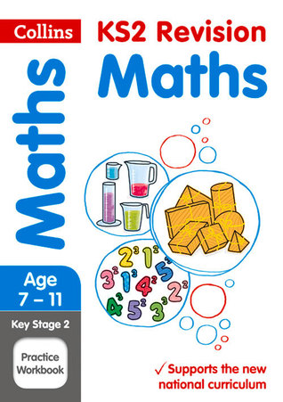 Collins KS2 SATs Revision and Practice - New 2014 Curriculum Edition — KS2 Maths: Practice Workbook
