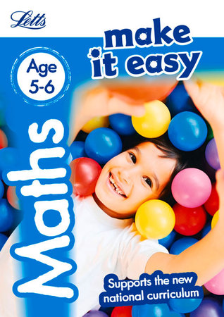 Letts Make It Easy Complete Editions — Maths Age 5-6: New Edition