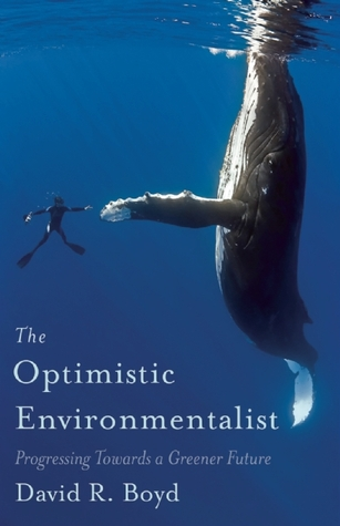 The Optimistic Environmentalist: Progressing Toward a Greener Future