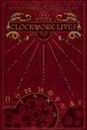Clockwork Lives by Kevin J. Anderson