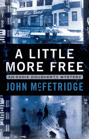 A Little More Free (Eddie Dougherty Mystery #2)