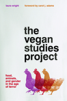 The Vegan Studies Project by Laura  Wright