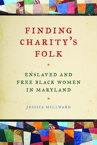 finding-charity-s-folk-enslaved-and-free-black-women-in-maryland