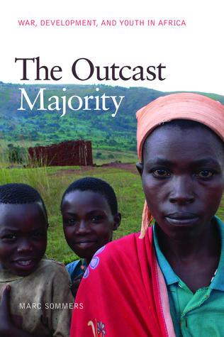 The Outcast Majority: War, Development, and Youth in Africa