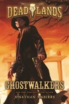 Ghostwalkers (Deadlands, #1)