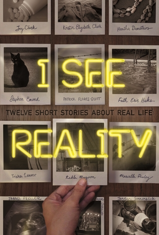 i see reality twelve short stories about real life by kristin