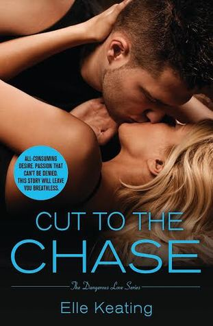 Cut to the Chase (Dangerous Love, #2)