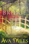 The Bridge to a Better Life (Dare Valley, #8)