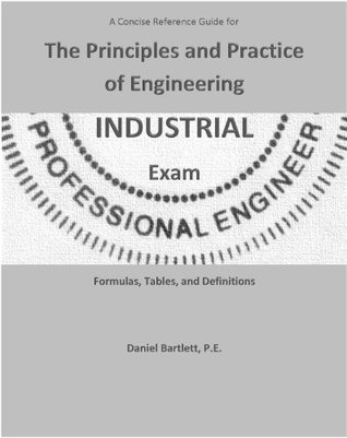 A Concise Reference Guide for the Principles and Practice of Engineering Industrial Exam
