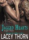 Jagged Hearts (Knight's Watch, #1)