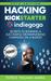 Hacking Kickstarter, Indiegogo by Patrice Williams Marks