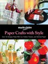 Paper Crafts with Style by Marie Claire Idees
