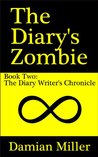 The Diary's Zombie (The Diary Writer's Chronicle Book 2)